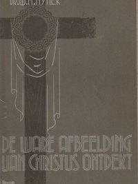 De ware afbeelding van Christus ontdekt Dr.W.H. Hynek Gebonden paperback 1e druk