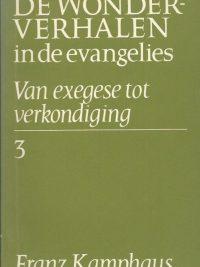 De wonderverhalen in de evangelies Van exegese tot verkondiging 3 Franz Kamphaus