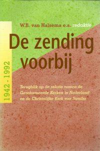 De zending voorbij terugblik op de relatie tussen de Gereformeerde Kerken in Nederland en de Christelijke Kerk van Sumba 9024277884 9789024277889
