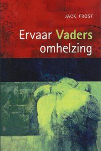 Ervaar Vaders omhelzing Jack Frost 9080736694 9789080736696