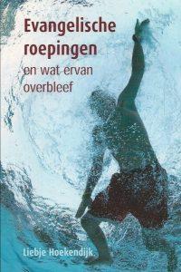 Evangelische roepingen en wat er van overbleef Liebje Hoekendijk 9075569610 9789075569612