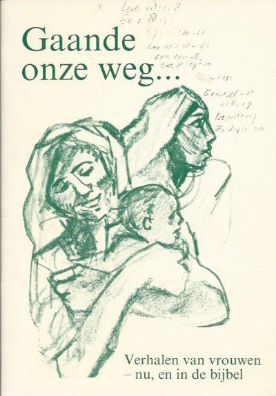 Gaande onze weg verhalen van vrouwen nu en in de bijbel Wereldraad van de Kerken 9065615067 9789065615060