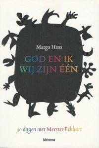 God en ik wij zijn een veertig dagen met Meester Eckhart Marga Haas 9021143828 9789021143828