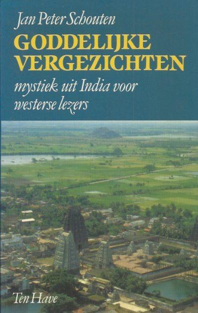 Goddelijke vergezichten mystiek uit India voor westerse lezers Jan Peter Schouten 9025946445 9789025946449