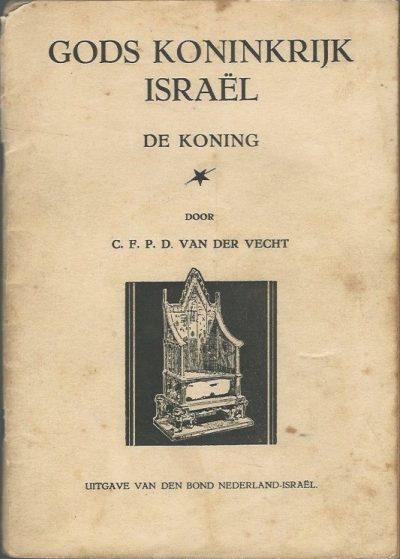 Gods Koninkrijk Israelde koning C.F.P.D. van der Vecht
