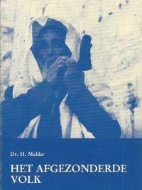 Het afgezonderde volk beschouwingen over het isolement van het Jodendom H. Mulder 9024220718 9789024220717
