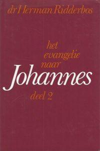 Het evangelie naar Johannes proeve van een theologische exegese Deel 2 hoofdstuk 11 21 H.N. Ridderbos 902426104X 9789024261048