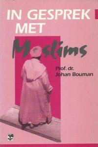 In gesprek met moslims Johan Bouman 9050304338 9789050304337