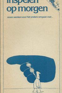 Inspelen op morgen zeven wenken voor het anders omgaan met de tweede kerkenconferentie 1978 1980