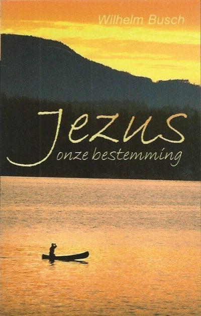 Jezus onze bestemming Wilhelm Busch 9060679415 9789060679418