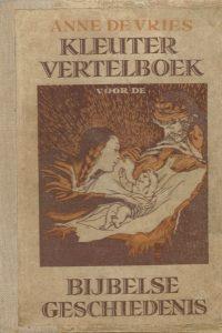 Kleuter vertelboek voor de Bijbelse geschiedenis Anne de Vries 4e druk 1953