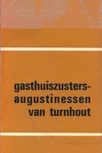 Leefregel en Konstituties van de Gasthuiszusters Augustinessen van Turnhout 1973