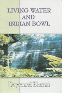 Living Water and Indian Bowl Dayanand Bharati 8172143915 9788172143916
