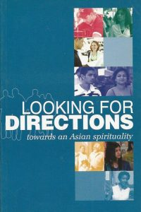 Looking for Directions Towards an Asian Spirituality 0955000726 9780955000720