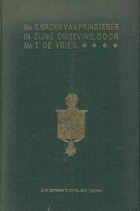 Mr. G. Groen van Prinsterer in zijne omgeving Mr. T. de Vries