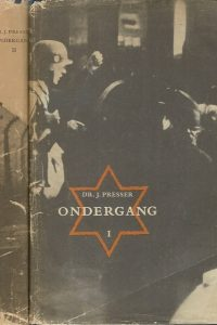 Ondergang De vervolging en verdelging van het Nederlandse Jodendom 1940 1945 J. Presser 12