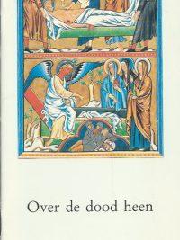 Over de dood heen reincarnatie en verrijzenis Kard. Godfried Danneels Pasen 1991