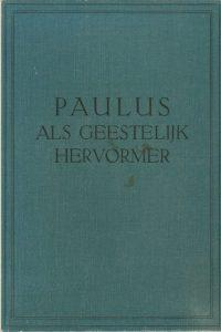 Paulus als geestelijk hervormer Dr. J. de Zwaan H.J. Paris 1932