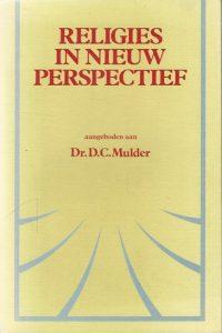 Religies in nieuw perspectief D.C. Mulder 9024207312 9789024207312