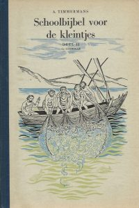 Schoolbijbel voor de kleintjes Deel II 2e leerjaar Alphons Timmermans Annelies Kuipers 9e druk