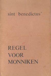 Sint Benedictus regel voor monniken De regel van Sint Benedictus F. Vromen St. Willibrordusabdij