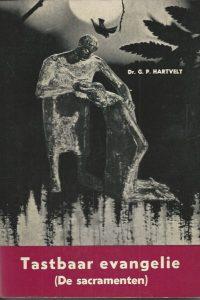 Tastbaar evangelie De sacramenten Dr. G.P. Hartvelt