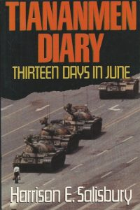 Tiananmen Diary Thirteen Days in June Harrison E. Salisbury 0044406193 9780044406198