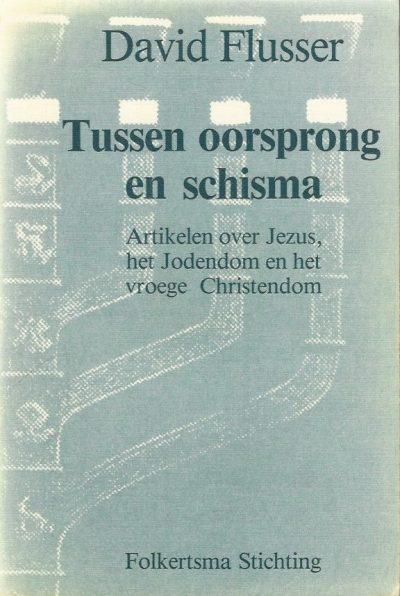 Tussen oorsprong en schisma artikelen over Jezus het Jodendom en het vroege Christendom David Flusser 9023940040 9789023940043