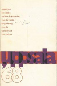 Upsala 1968 Rapporten van de zes secties en enkele andere dokumenten van de vierde vergadering van de Wereldraad van Kerken