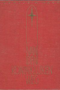 Van den koninklijken weg Leentje M. Hagen