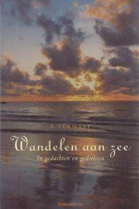 Wandelen aan zee In gedachten en gedichten P. Vermaat 9023907779 9789023907770