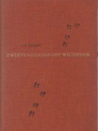 Zwervend langs het wildspoor A.B. Wigman Tekeningen van Rein Stuurman en vele fotos uit de levende natuur van de veluwe