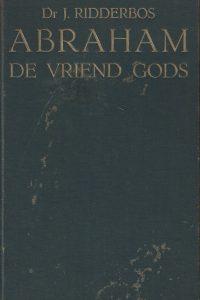 Abraham de vriend Gods Dr. J. Ridderbos 1