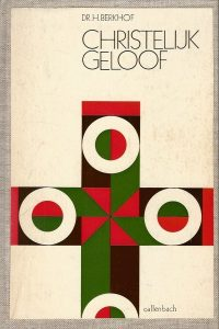 Christelijk geloof een inleiding tot de geloofsleer Dr. H. Berkhof 9026605684 9789026605680 Hardcover