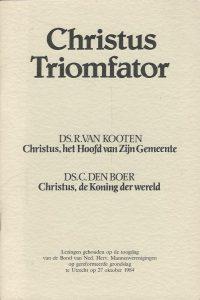 Christus Triomfator Ds. R. van Kooten Ds. C. den Boer 1984