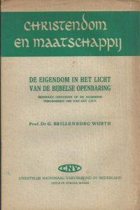 De eigendom in het licht van de Bijbelse openbaring Prof.Dr . G. Brillenburg Wurth Referaat 1948