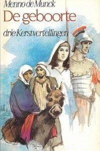 De geboorte drie Kerstvertellingen Menno de Munck