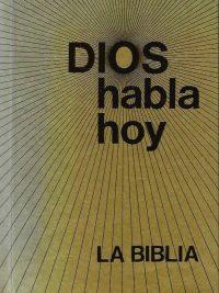 Dios Habla Hoy La Biblia Versiòn Popular Segunda Ediciòn Traduducciòn directa de los textos originales hebreo arameo y griego 1983