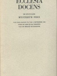Ecclesia docens Mysterium fidei de encycliek van Paus Paulus VI van 3 september 1965 over de leer en de verering van de heilige eucharistie