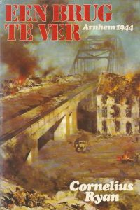 Een brug te ver operatie Market Garden september 1944 Cornelius Ryan 9026945213 9789026945212