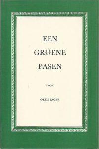 Een groene Pasen Okke Jager 1e druk