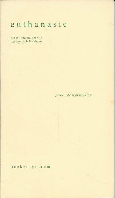 Euthanasie Zin en begrenzing van het medisch handelen Nederlandse Hervormde Kerk 9023925211 9789023925217
