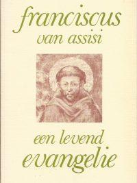 Franciscus van Assisi een levend evangelie Guy Dilweg