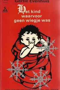 Het kind waarvoor geen wiegje was oorspronkelijke kerstverhalen Gertie Evenhuis