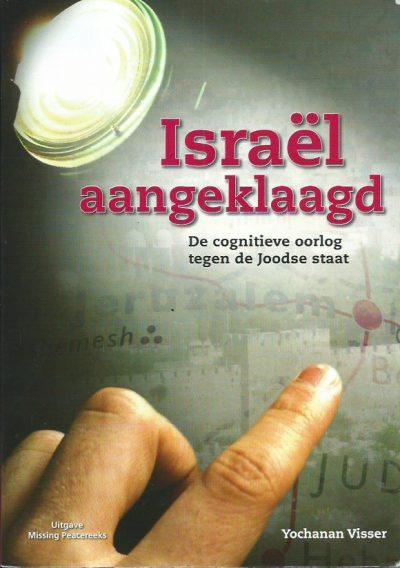Israël aangeklaagd de cognitieve oorlog tegen de Joodse staat Yochanan Visser 9789073632318