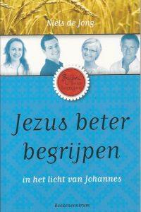 Jezus beter begrijpen in het licht van Johannes Niels de Jong 9023924924 9789023924920