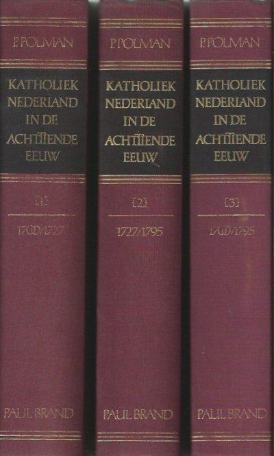 Katholiek Nederland in de Achttiende eeuw P. Polman 3 delen