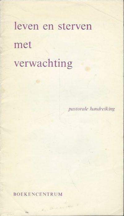 Leven en sterven met verwachting Pastorale handreiking Nederlandse Hervormde Kerk 9023925203 9789023925200