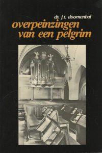 Overpeinzingen van een pelgrim leven en werk van Ds J.T. Doornenbal 9033600013 9789033600012