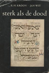 Sterk als de dood leven liefde en vergankelijkheid in de poezie van Oud Israel K.H. Kroon Jan Wit